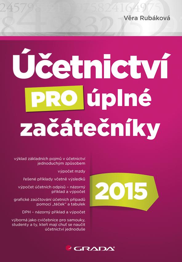 Účetnictví pro úplné začátečníky 2015, Rubáková Věra