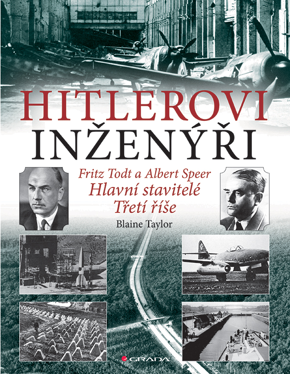 Hitlerovi inženýři, Fritz Todt a Albert Speer. Hlavní stavitelé Třetí říše