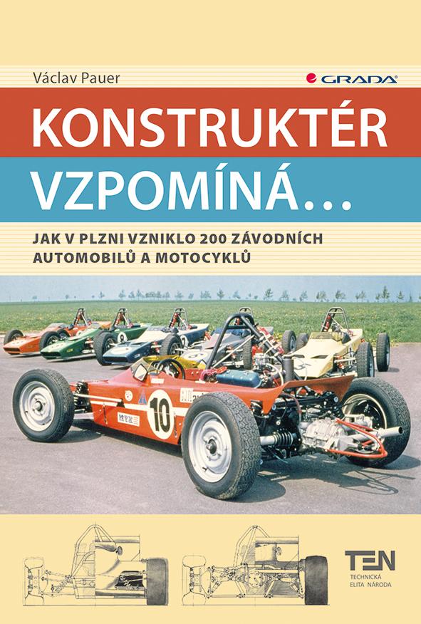 Konstruktér vzpomíná..., Jak v Plzni vzniklo 200 závodních automobilů a motocyklů