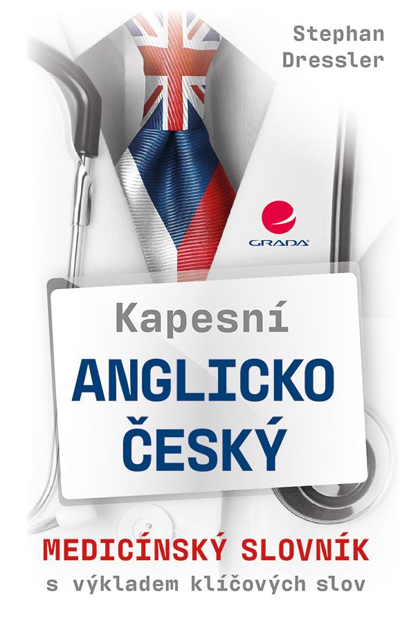 Kapesní anglicko-český medicínský slovník, s výkladem klíčových slov