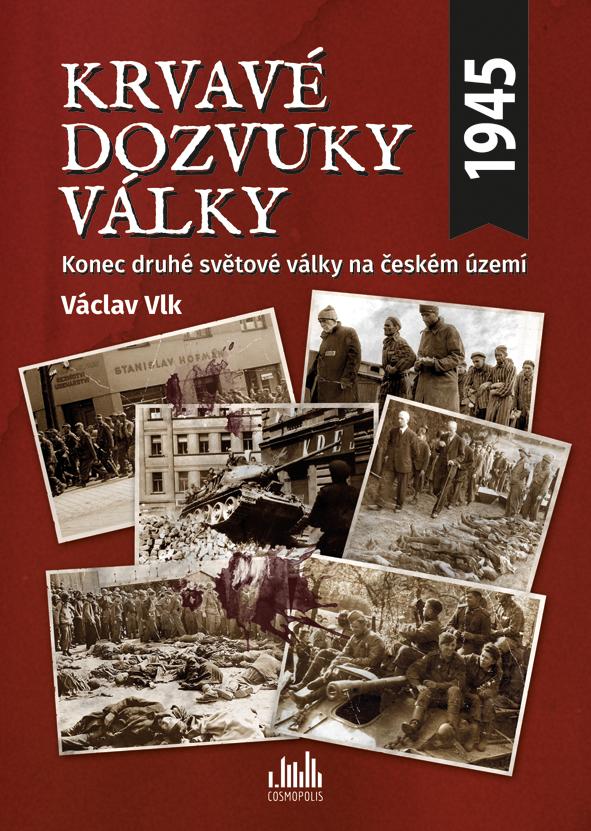 Krvavé dozvuky války, Konec druhé světové války na českém území