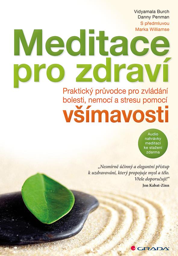 Meditace pro zdraví, Praktický průvodce pro zvládání bolesti, nemocí a stresu pomocí všímavosti - mindfulness
