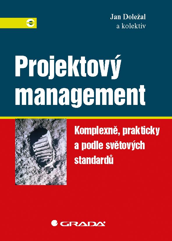 Projektový management, Komplexně, prakticky a podle světových standardů