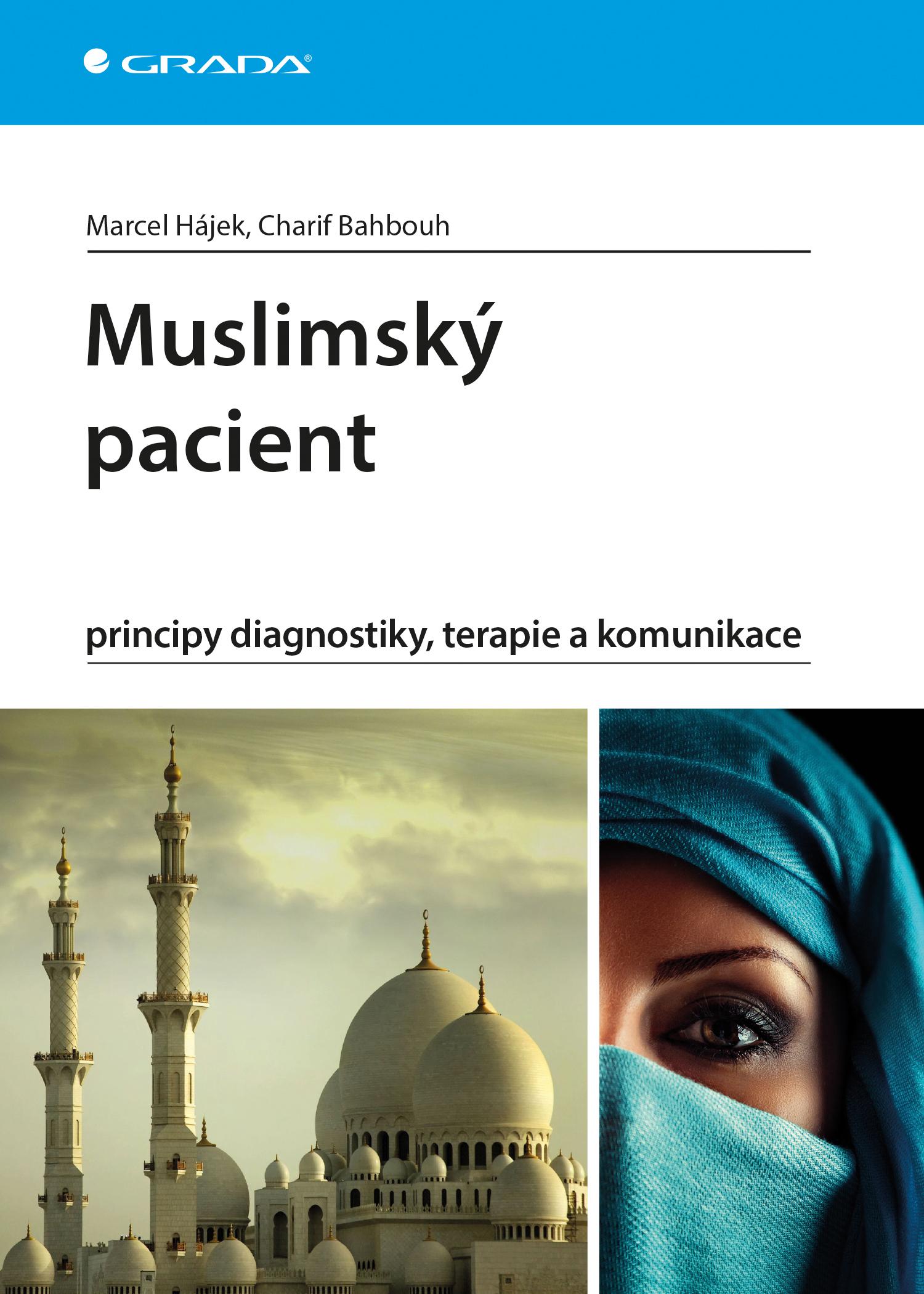 Muslimský pacient, principy diagnostiky, terapie a komunikace