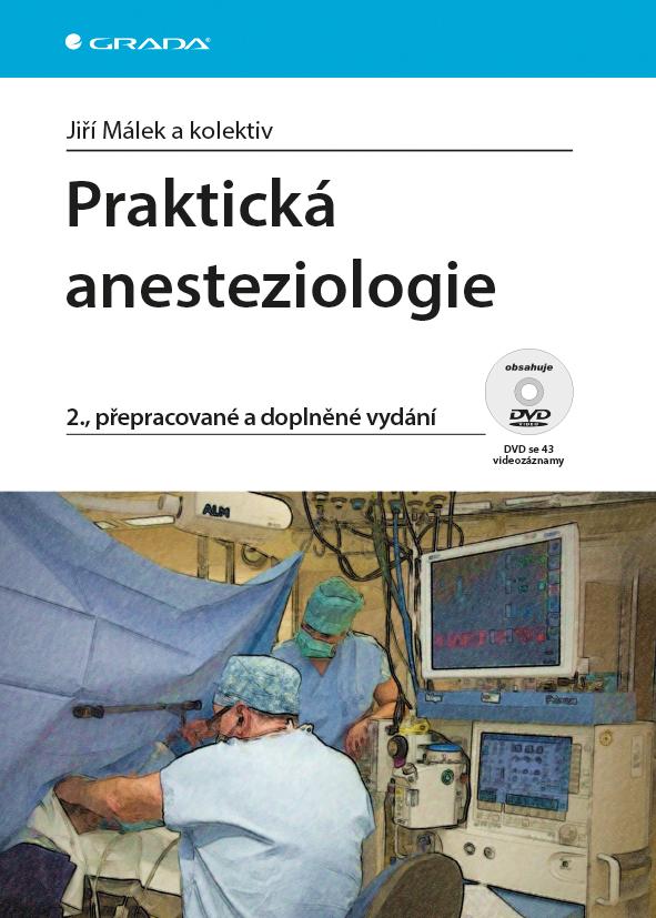 Praktická anesteziologie, 2., přepracované a doplněné vydání