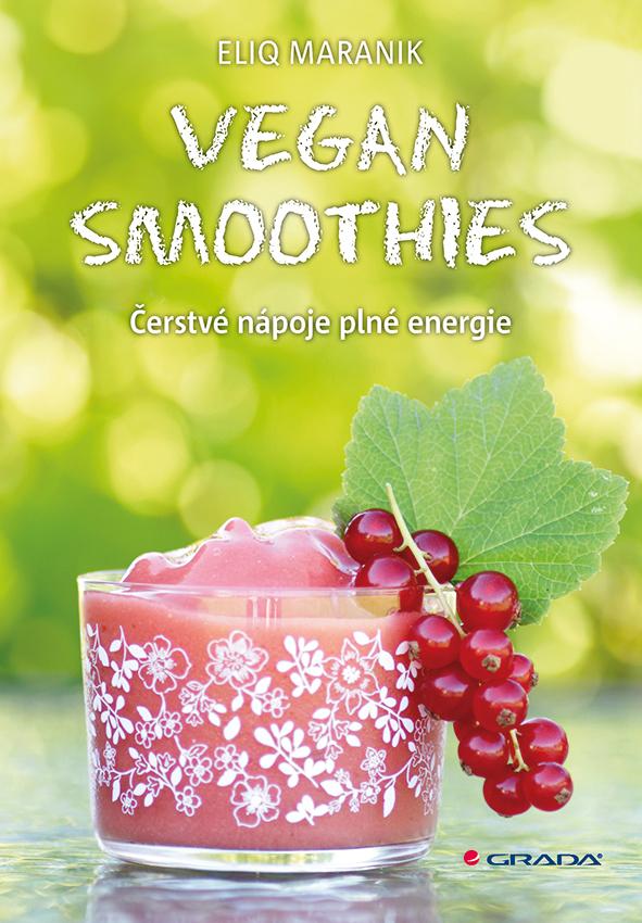 Vegan smoothies, Čerstvé nápoje plné energie