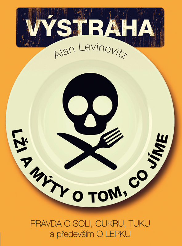 Lži a mýty o tom, co jíme, Pravda o soli, cukru, tuku a především o lepku