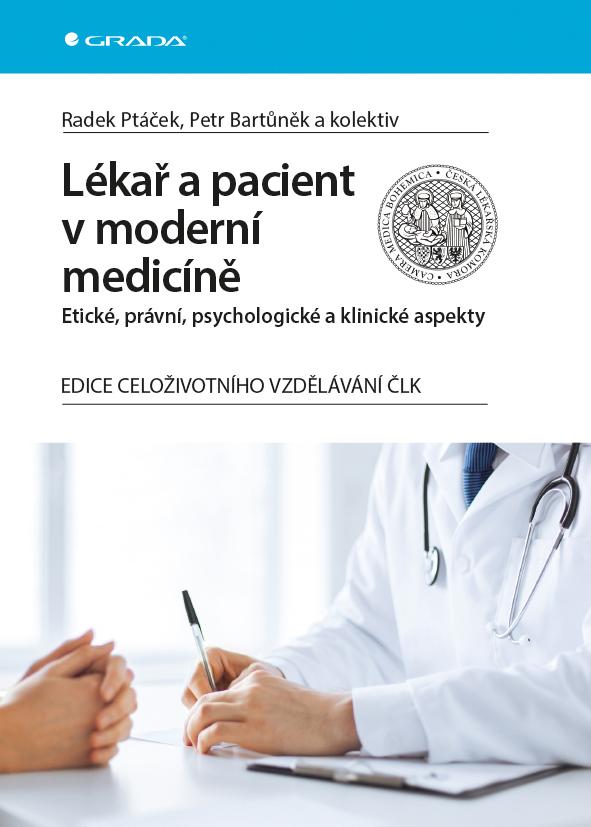 Lékař a pacient v moderní medicíně, Etické, právní, psychologické a klinické aspekty