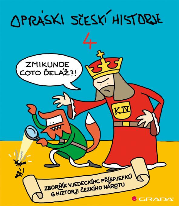 Opráski sčeskí historje 4, sborňík vjedeckíhc příspjefkú k historji českího nárotu
