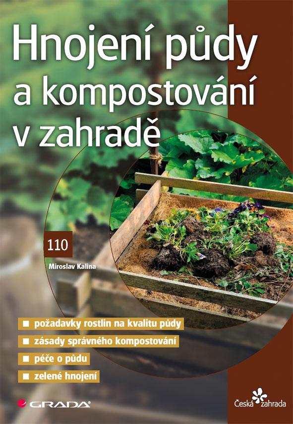 Hnojení půdy a kompostování v zahradě, Kalina Miroslav
