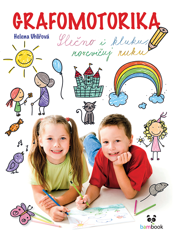 Grafomotorika - Slečno i kluku, rozcvičuj ruku!, Hravé procvičování pro předškoláky i malé školáky