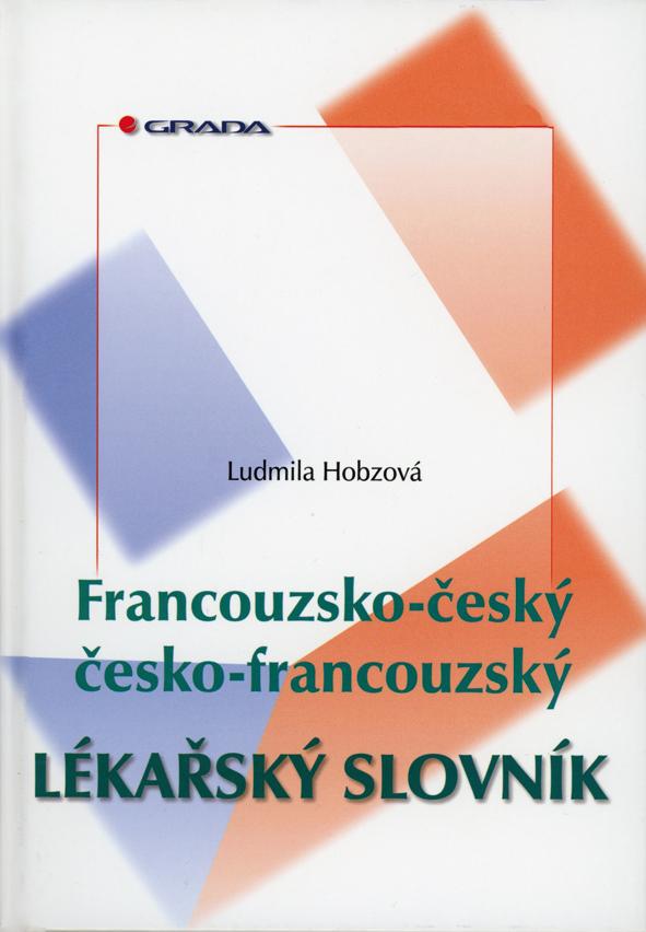 Francouzsko-český/česko-francouzský lékařský slovník, Hobzová Ludmila