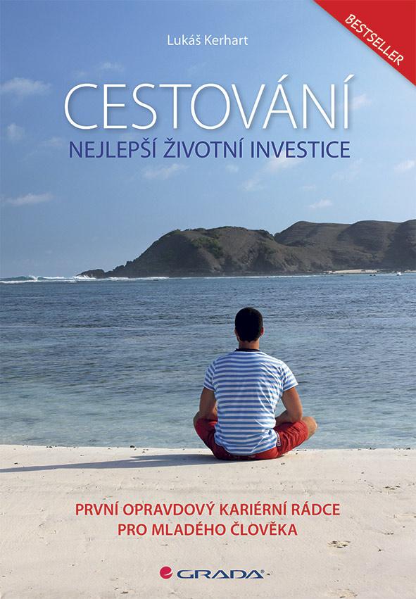 Cestování – nejlepší životní investice, První opravdový kariérní rádce pro mladého člověka